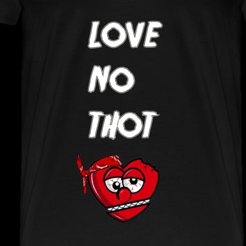 Love No Thot - Men's Premium T-Shirt