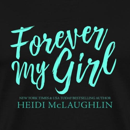 Forever my Girl - Men's Premium T-Shirt