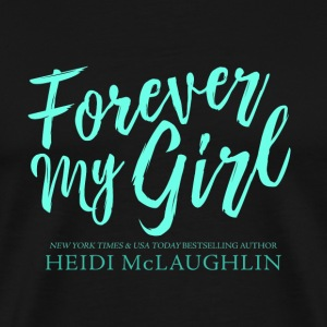 Forever my Girl - Men's Premium T-Shirt