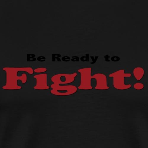 BeReadytofight - Men's Premium T-Shirt