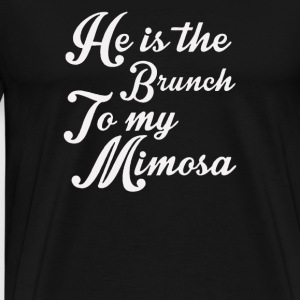 he is the brunch to my mimosa - Men's Premium T-Shirt