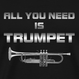 All you need is trumpet silver color - Men's Premium T-Shirt