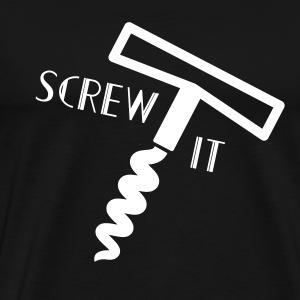 Screw It - Men's Premium T-Shirt