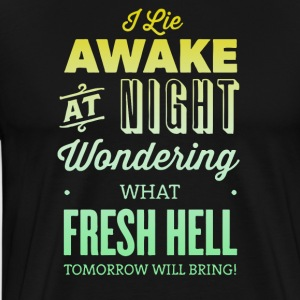 Awake at night wondering what fresh hell - Men's Premium T-Shirt