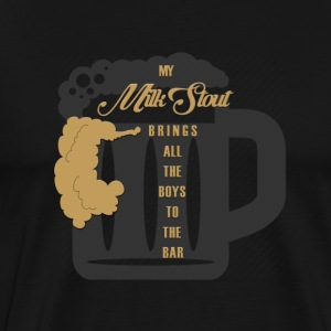 The Milk Stout Shirt - Men's Premium T-Shirt