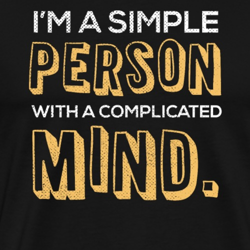 I'm a simple person with a complicated mind - Men's Premium T-Shirt