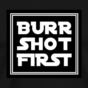 Burn Short First - Men's Premium T-Shirt
