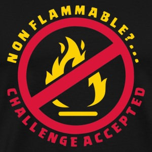 Non Flammable Challenge Accepted - Men's Premium T-Shirt