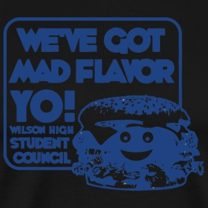 WE VE GOT MAD FLAVOR YO WILSON HIGH STUDENT COUNC - Men's Premium T-Shirt