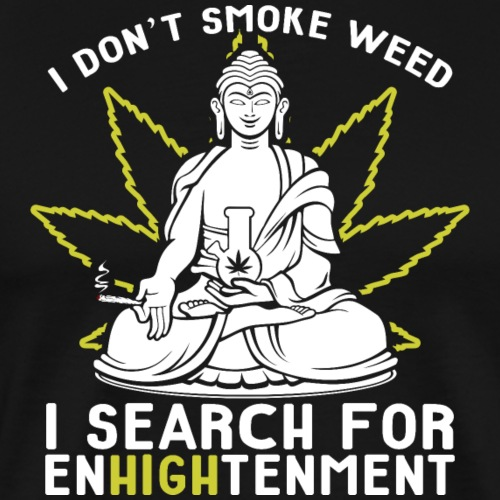Funny Buddha Pot Smoker Search For EnHIGHtenment - Men's Premium T-Shirt