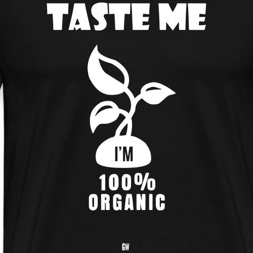 Taste Me. I'm Organic. - Men's Premium T-Shirt