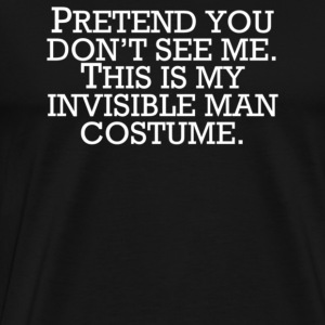 Invisible Man Costume Pretend You Don't See Me - Men's Premium T-Shirt