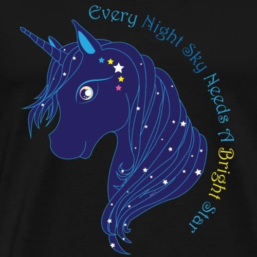 Every Night Sky Needs A Bright Star - Men's Premium T-Shirt