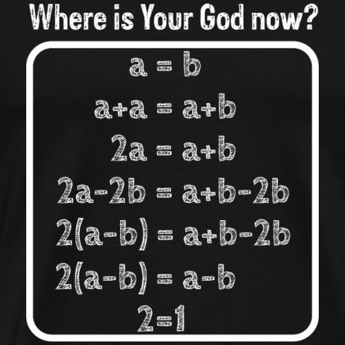 Where is your god now - Men's Premium T-Shirt