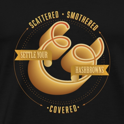 Scattered, Smothered and Covered - Men's Premium T-Shirt