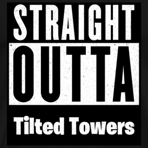Straight Outta Tilted Towers - Men's Premium T-Shirt