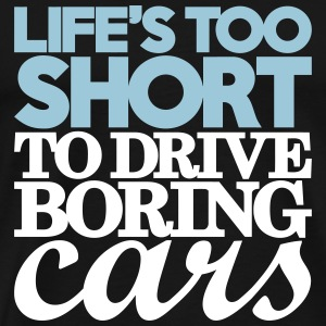 life's too short to drive boring cars - Men's Premium T-Shirt