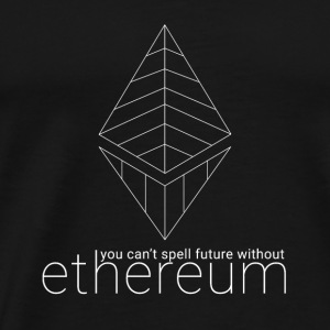 Can't Spell Future Without Ethereum Inverse - Men's Premium T-Shirt