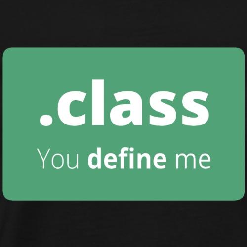 Class you define me - Men's Premium T-Shirt