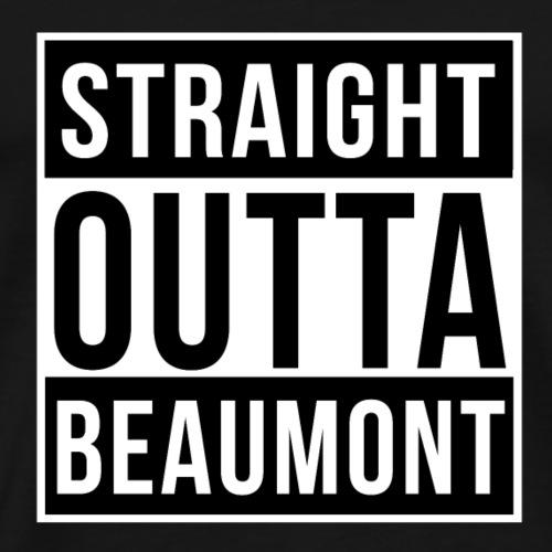Straight Outta Beaumont - Men's Premium T-Shirt