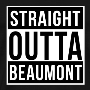 Straight Outta Beaumont - Men's Premium T-Shirt