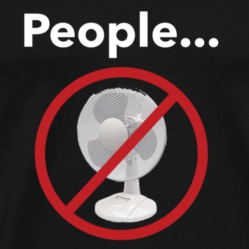 Not a Fan - Men's Premium T-Shirt