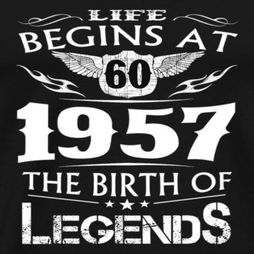 Life begins at 60 1957 the birth of legends - Men's Premium T-Shirt
