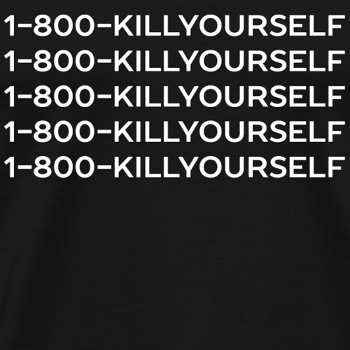 Hotline Meme 1-800-KILLYOURSELF Shirt - Men's Premium T-Shirt