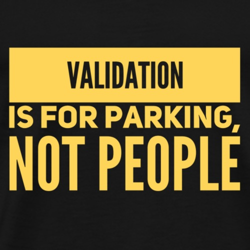 Validation is for Parking - Men's Premium T-Shirt