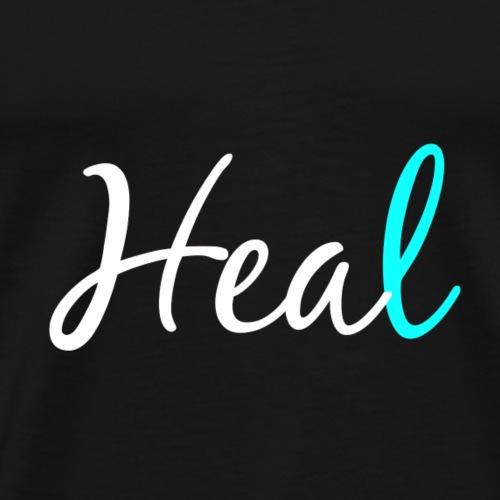 Become healthy again, heal. - Men's Premium T-Shirt