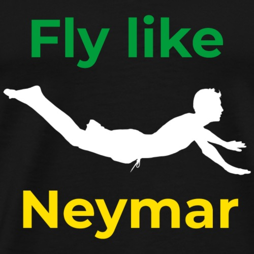 Fly like Neymar in the World Cup - Men's Premium T-Shirt