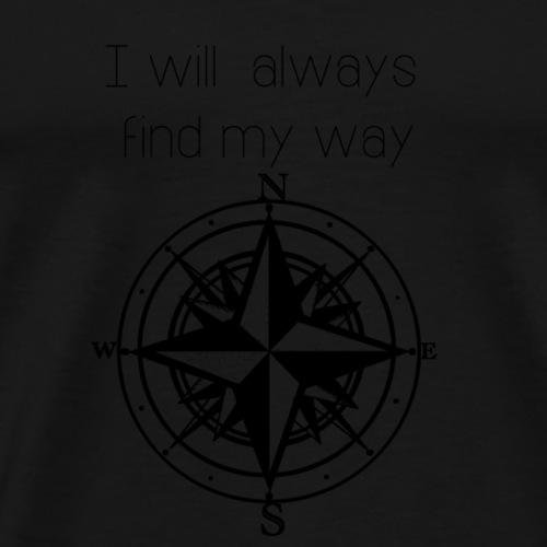 I will always find my way - Men's Premium T-Shirt