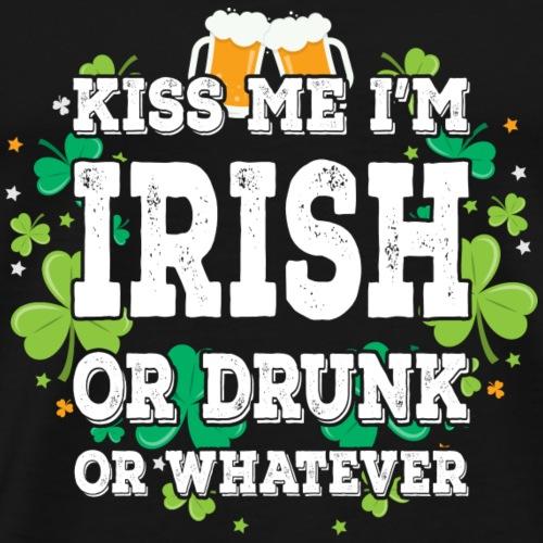 Kiss Me I'm Irish Or Drunk Or Whatever St. Patrick - Men's Premium T-Shirt