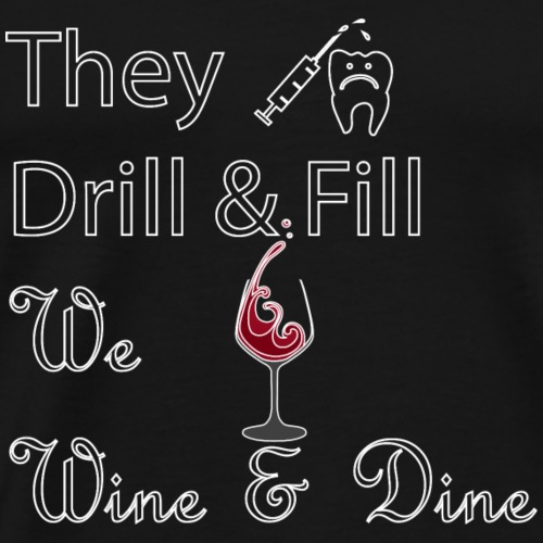 WIne and Dine with White Text - Men's Premium T-Shirt