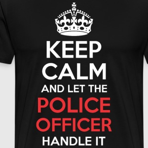 Keep Calm And Let Police Officer Handle It - Men's Premium T-Shirt