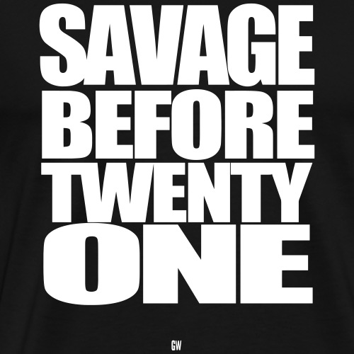 Savage Before 21 - Men's Premium T-Shirt