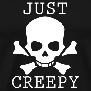 JUST CREEPY - Men's Premium T-Shirt
