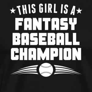 This Girl Is A Fantasy Baseball Champion - Men's Premium T-Shirt