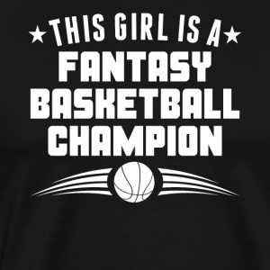 This Girl Is A Fantasy Basketball Champion - Men's Premium T-Shirt