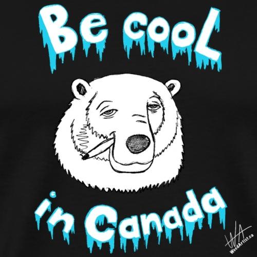 Be Cool in Canada, Original Art by WeedArtist - Men's Premium T-Shirt