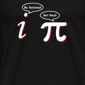 Be Rational Get Real Funny Math Tee Pi Nerd Nerdy - Men's Premium T-Shirt