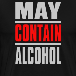 May Contain Alcohol - Men's Premium T-Shirt