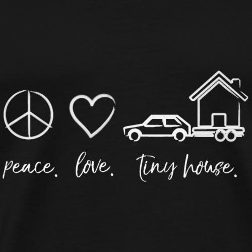 peace love tiny house w - Men's Premium T-Shirt