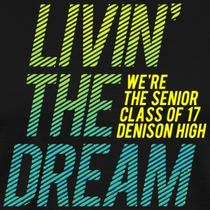 We re The Senior Class of 17 Denison High - Men's Premium T-Shirt