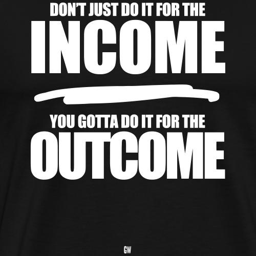 Do It For The Outcome - Men's Premium T-Shirt