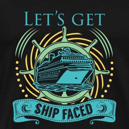 Let's Get Ship Faced - Men's Premium T-Shirt