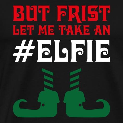 But first let me take an elfie - Elf Christmas - Men's Premium T-Shirt