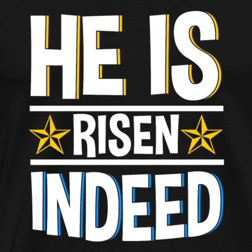 He is Risen Indeed - Easter - Men's Premium T-Shirt