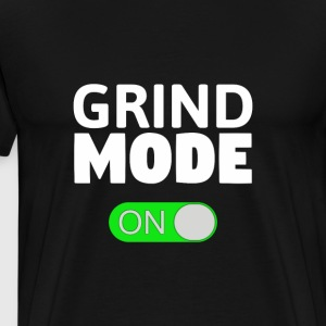 Grind Mode On - Men's Premium T-Shirt