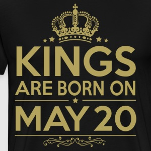 Kings are born on May 20 - Men's Premium T-Shirt